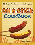 On a Stick Cookbook