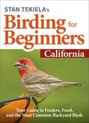 Stan Tekiela's Birding for Beginners: California