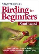 Stan Tekiela's Birding for Beginners: Southwest
