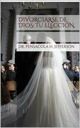 Divorciarse De Dios: Tu Elección.