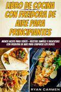 Libro De Cocina Con Freidora De Aire Para Principiantes