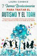 7 Formas Revolucionarias Para Tratar El Autismo Y El Tdah