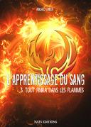 L'apprentissage du sang, T3 : Tout finira dans les flammes