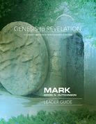 Genesis to Revelation: Mark Leader Guide