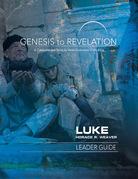 Genesis to Revelation: Luke Leader Guide