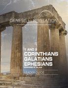 Genesis to Revelation: 1-2 Corinthians, Galatians, Ephesians Leader Guide