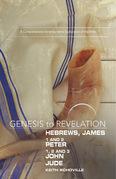 Genesis to Revelation: Hebrews, James, 1-2 Peter, 1,2,3 John, Jude Participant Book