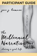 The Millennial Narrative: Participant Guide
