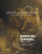 Genesis to Revelation: Ezekiel, Daniel Leader Guide