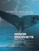 Genesis to Revelation Minor Prophets Leader Guide