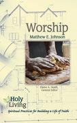 Holy Living: Worship