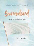 Surrendered - Women's Bible Study Participant Workbook