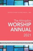 The Abingdon Worship Annual 2021