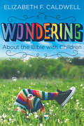 Wondering about the Bible with Children