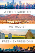 A Field Guide to Methodist Fresh Expressions
