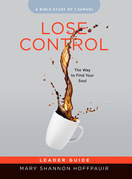 Lose Control - Women's Bible Study Leader Guide