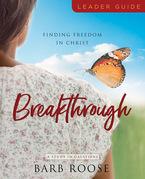 Breakthrough - Women's Bible Study Leader Guide