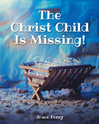 The Christ Child Is Missing!