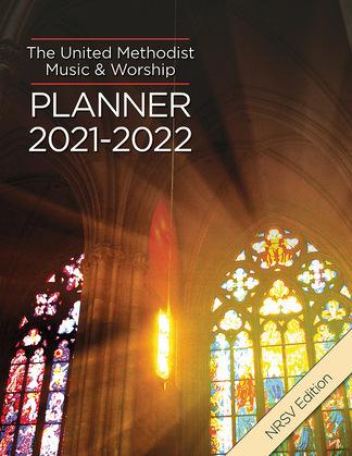 The United Methodist Music & Worship Planner 2021-2022 NRSV Edition
