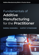 Fundamentals of Additive Manufacturing for the Practitioner