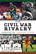 The Civil War Rivalry: Oregon vs. Oregon State