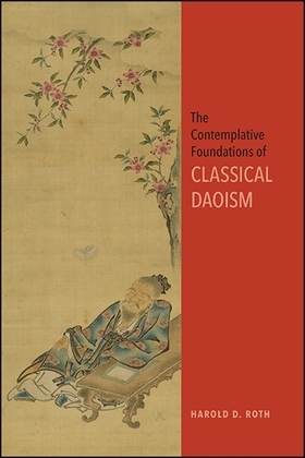 The Contemplative Foundations of Classical Daoism