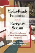 Media-Ready Feminism and Everyday Sexism