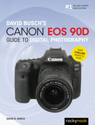 David Busch's Canon EOS 90D Guide to Digital Photography