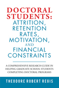 Doctoral Students: Attrition, Retention Rates, Motivation,  and Financial Constraints