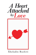 A Heart Attacked by Love