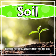 Soil: Discover Pictures and Facts About Soil For Kids!