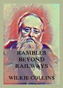 Rambles Beyond Railways