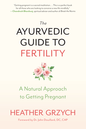 The Ayurvedic Guide to Fertility