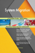 System Migration A Complete Guide - 2020 Edition