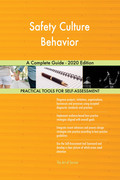 Safety Culture Behavior A Complete Guide - 2020 Edition