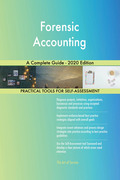 Forensic Accounting A Complete Guide - 2020 Edition