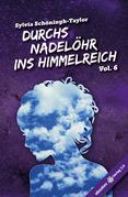 Durchs Nadelöhr ins Himmelreich Vol. 6