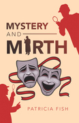Mystery and Mirth