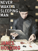 Never Wake a Sleeping Man