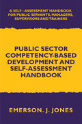 Public Sector Competency-Based Development and Self-Assessment Handbook