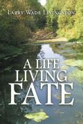 A Life Living  Fate