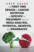 The First Time Design of Cancer Nutrition as Specific to Treatment with Its Mega Analysis, Potential, Benefits, and Drawbacks