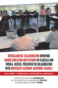 Interacademic Collaboration Involving Higher Education Institutions in Tlaxcala and Puebla, Mexico. Presented in Collaboration with Université Clermont Auvergne (France)