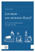 Liturgie – ein offenes Haus?