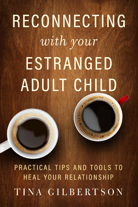 Reconnecting with Your Estranged Adult Child