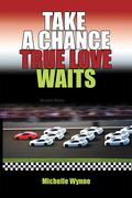 Take a Chance True Love Waits