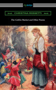 The Goblin Market and Other Poems