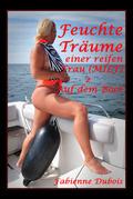 Feuchte Träume einer reifen Frau (MILF) - 2 - Auf dem Boot