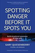 Spotting Danger Before It Spots You