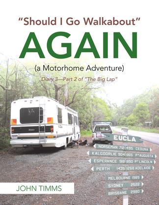 """Should I Go Walkabout"" Again (A Motorhome Adventure)"